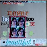 never be too busy to be beautiful